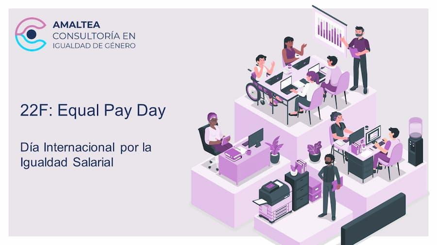 22F Equal Pay Day: un día para concienciar sobre la brecha salarial de género