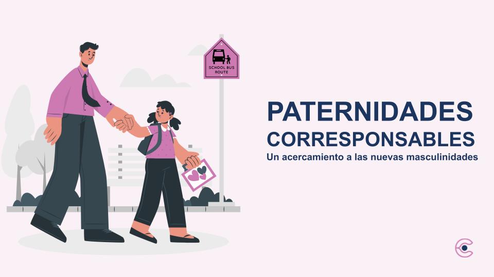 Paternidades corresponsables. Un acercamiento a las nuevas masculinidades